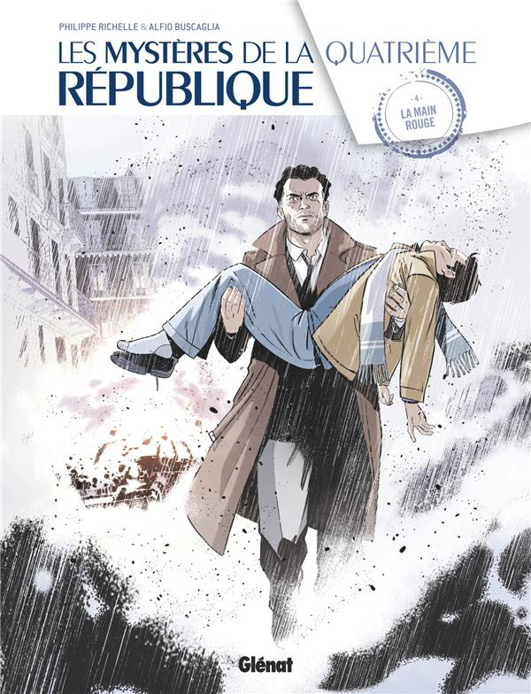 LES MYSTERES DE LA 4E REPUBLIQUE - TOME 04 - LA MAIN ROUGE